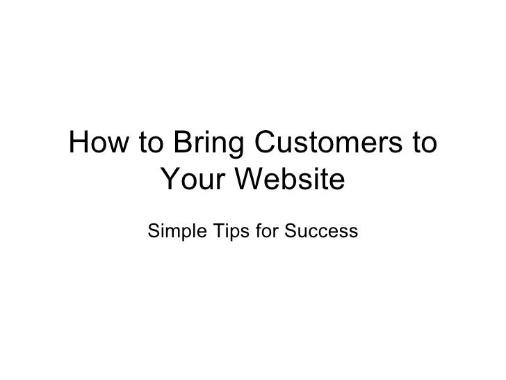 How to Bring Customers to Your Website Simple Tips for Success