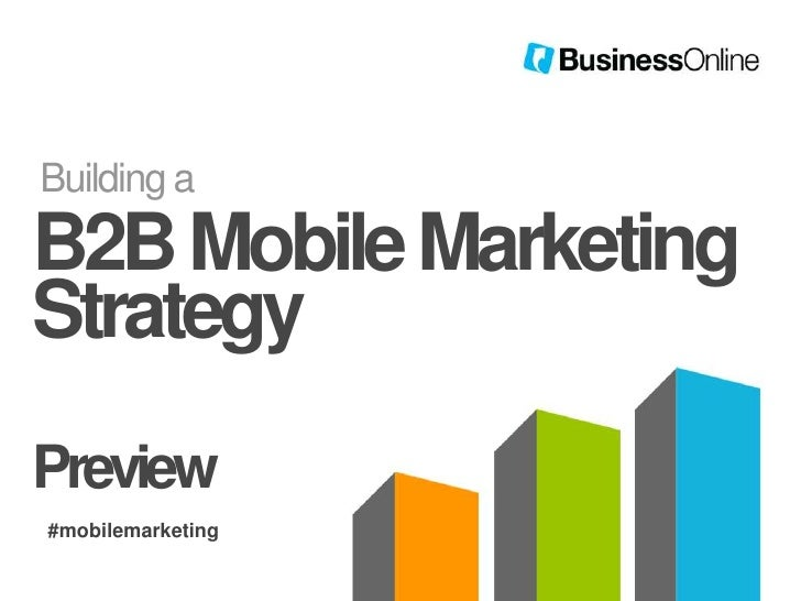Building aB2B Mobile MarketingStrategyPreview#mobilemarketing