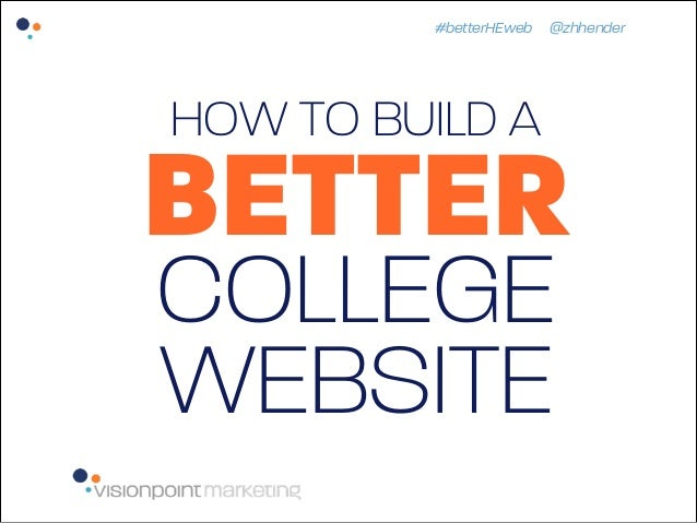 #betterHEweb @zhhender  HOW TO BUILD A  BETTER