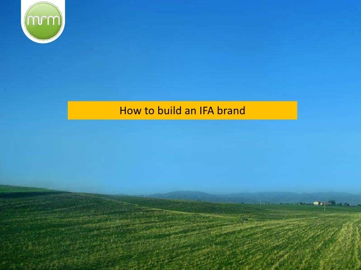 How to build an IFA brand<br />