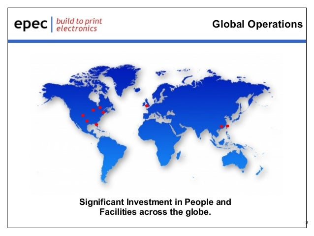 Global Operations  Significant Investment in People and Facilities across the globe. 3