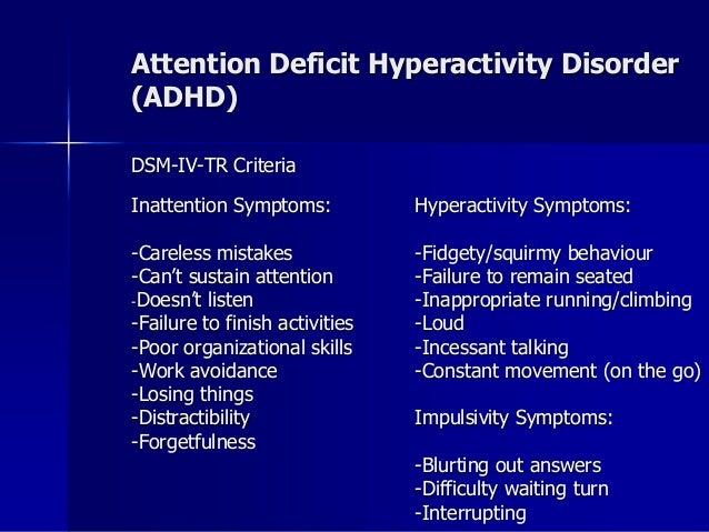 attention deficit hyperactivity disorder and clear consequences Attention deficit hyperactivity disorder answers are  and attempting risky activities without considering consequences  also, there must be clear evidence.