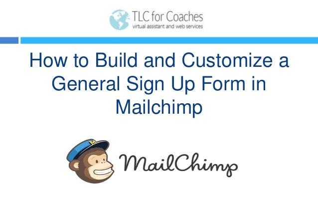 How to Build and Customize a General Sign Up Form in Mailchimp