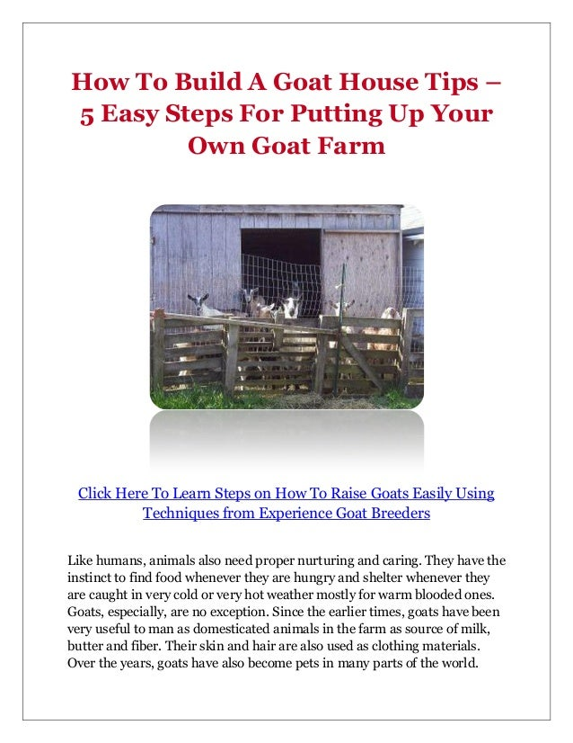How To Build A Goat House Tips –5 Easy Steps For Putting Up Your         Own Goat Farm Click Here To Learn Steps on How To...