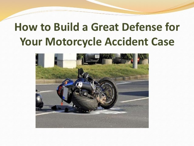 How to Build a Great Defense for Your Motorcycle Accident Case