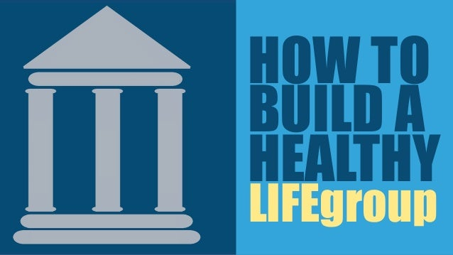 HOW TO BUILD A HEALTHY LIFEgroup
