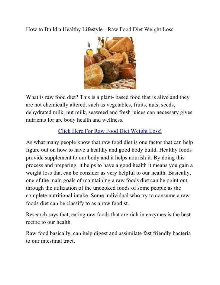 How to Build a Healthy Lifestyle - Raw Food Diet Weight LossWhat is raw food diet? This is a plant- based food that is ali...