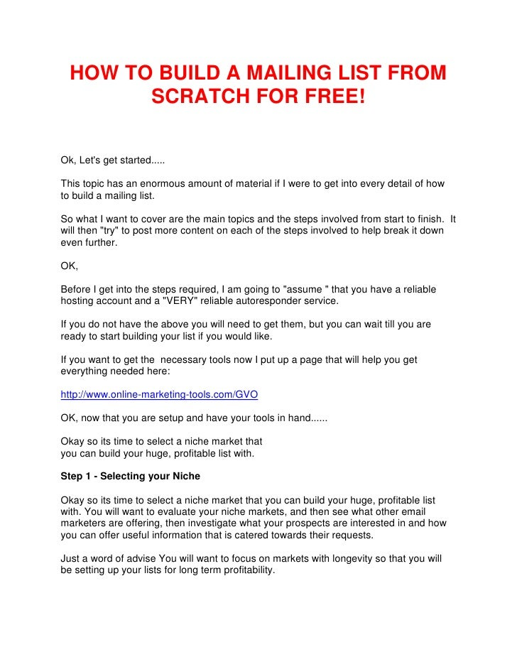 HOW TO BUILD A MAILING LIST FROM SCRATCH FOR FREE!<br />Ok, Let's get started.....<br />This topic has an enormous amount ...