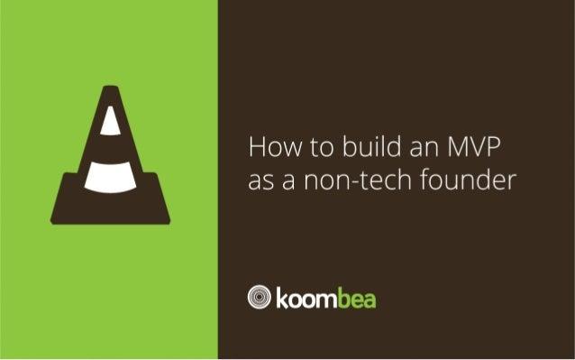 How  to  build  an  MVP  as  a   non-‐tech  founder
