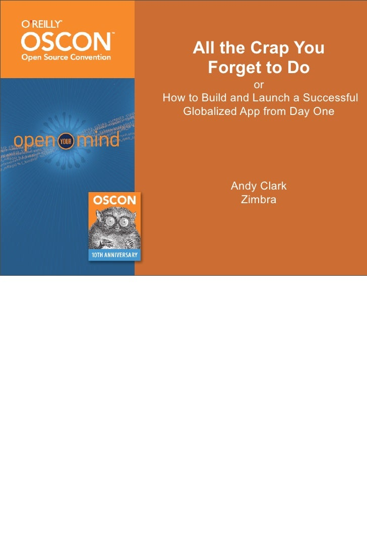 All the Crap You        Forget to Do                  or How to Build and Launch a Successful    Globalized App from Day O...