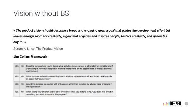 10 Vision without BS «The product vision should describe a broad and engaging goal: a goal that guides the development ef...