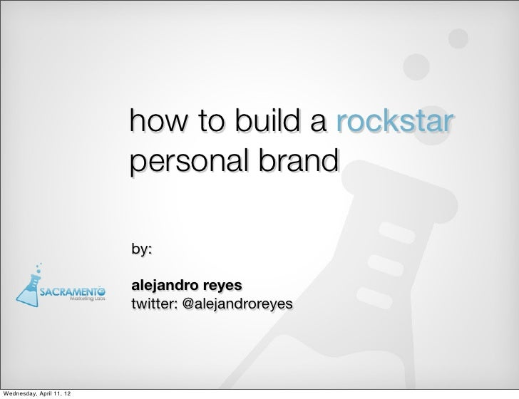 how to build a rockstar                          personal brand                          by:                          alej...