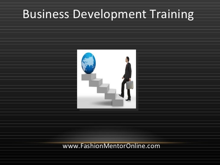 Business Development Training www.FashionMentorOnline.com