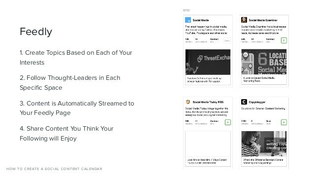 Feedly 1. Create Topics Based on Each of Your Interests 2. Follow Thought-Leaders in Each Specific Space 3. Content is Auto...