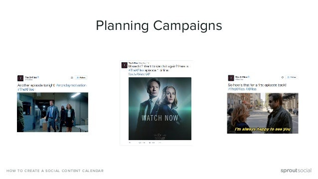 Planning Campaigns HOW TO CREATE A SOCIAL CONTENT CALENDAR