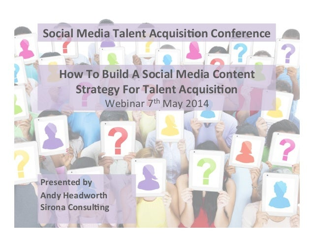 Presented  by     Andy  Headworth   Sirona  Consul6ng      How  To  Build  A  Social  Media  C...