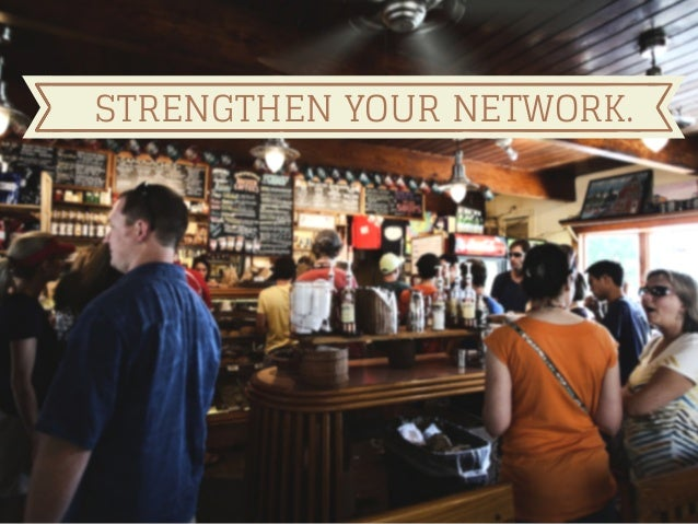 STRENGTHEN YOUR NETWORK.