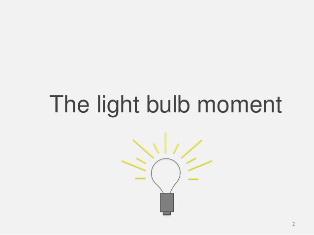 The light bulb moment2