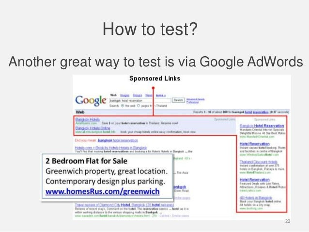 How to test?Another great way to test is via Google AdWords22