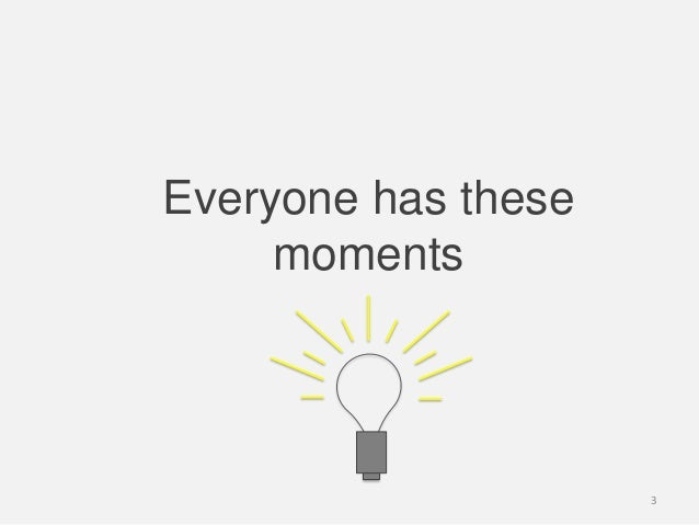 Everyone has thesemoments3