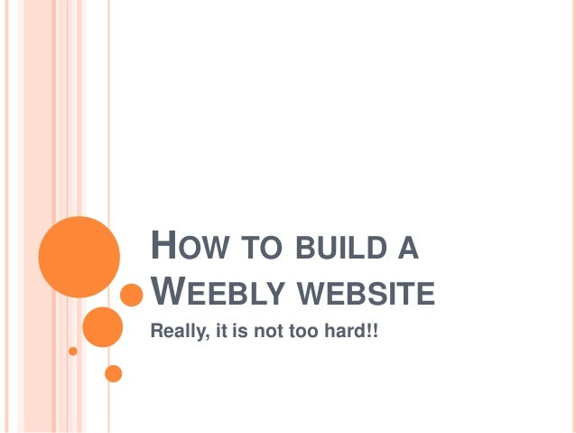 HOW TO BUILD AWEEBLY WEBSITEReally, it is not too hard!!