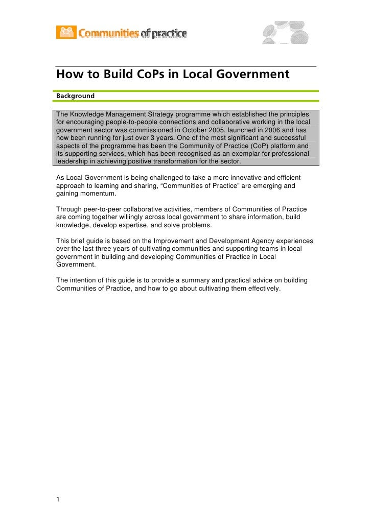 How to Build CoPs in Local Government Background  The Knowledge Management Strategy programme which established the ...