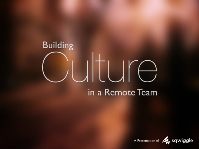 Building Culture in a Remote Team