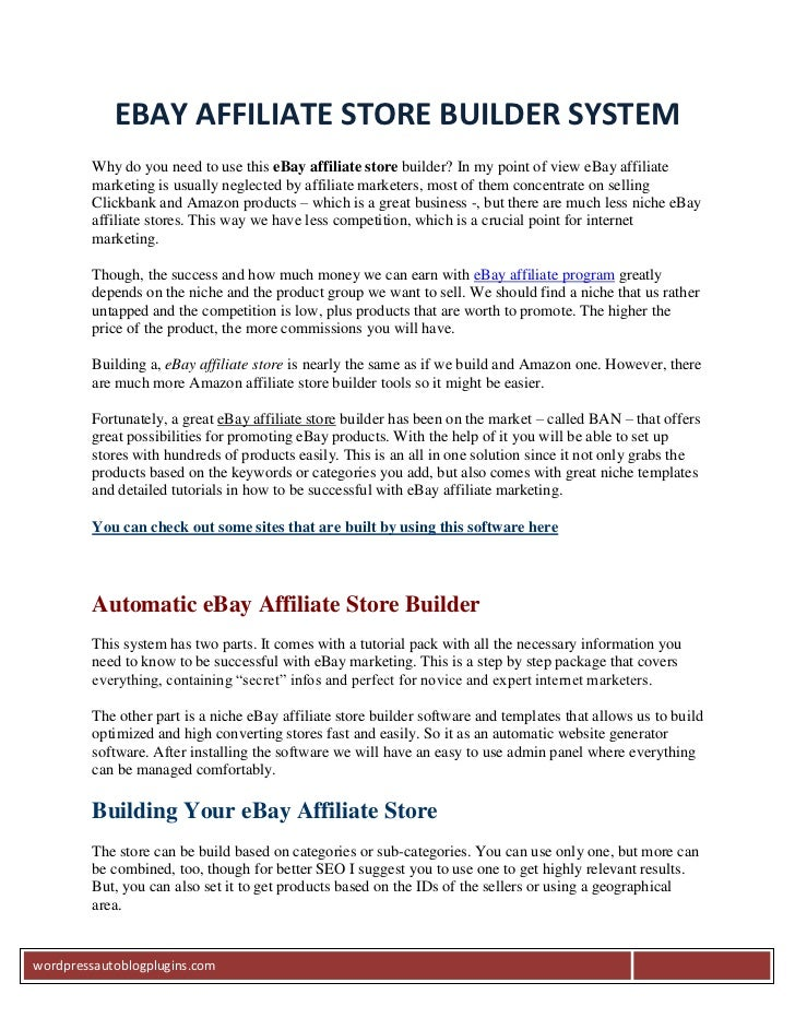 EBAY AFFILIATE STORE BUILDER SYSTEM         Why do you need to use this eBay affiliate store builder? In my point of view ...
