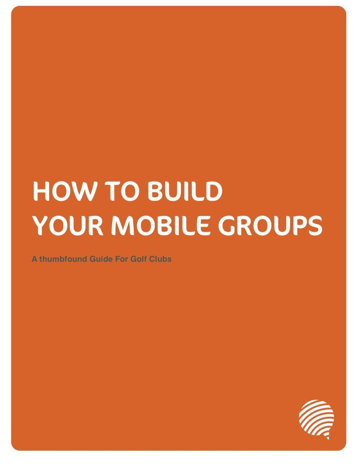 HOW TO BUILDYOUR MOBILE GROUPSA thumbfound Guide For Golf Clubs