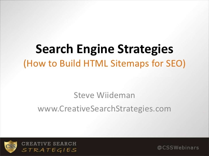 Search Engine Strategies(How to Build HTML Sitemaps for SEO)<br />Steve Wiideman<br />www.CreativeSearchStrategies.com<br />