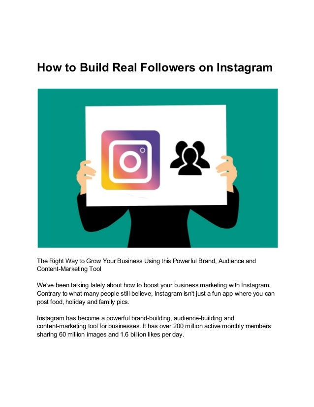 How to Build Real Followers on Instagram The Right Way to Grow Your Business Using this Powerful Brand, Audience and Conte...