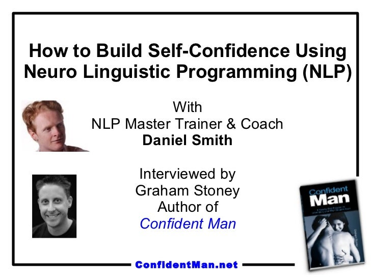 How to Build Self-Confidence Using Neuro Linguistic Programming (NLP) With NLP Master Trainer & Coach Daniel Smith Intervi...
