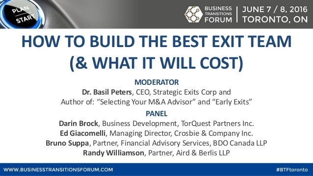 """MODERATOR Dr. Basil Peters, CEO, Strategic Exits Corp and Author of: """"Selecting Your M&A Advisor"""" and """"Early Exits"""" PANEL ..."""