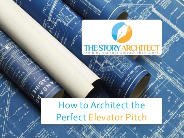 How to Architect the Perfect Elevator Pitch