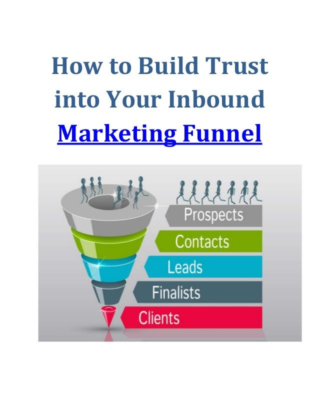 How to Build Trust into Your Inbound Marketing Funnel