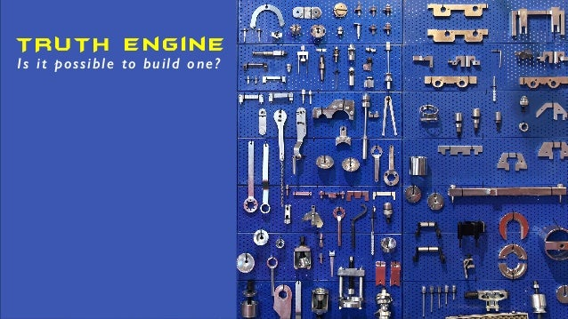 TRUTH Engine Is it possible to build one?