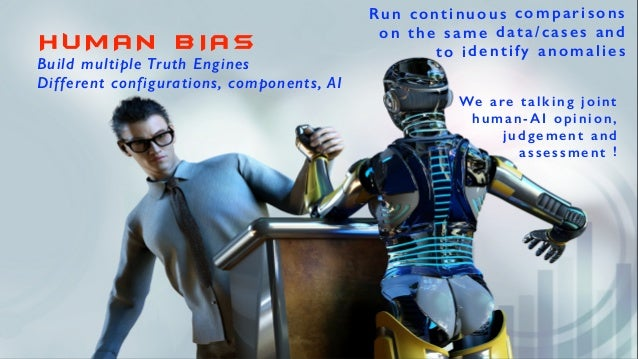 H U M A N B I A S Build multiple Truth Engines Different configurations, components, AI Run continuous comparisons on the ...