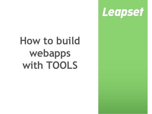 How to build webapps with TOOLS