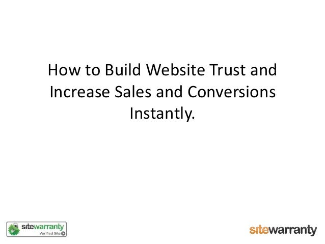 How to Build Website Trust and Increase Sales and Conversions Instantly.