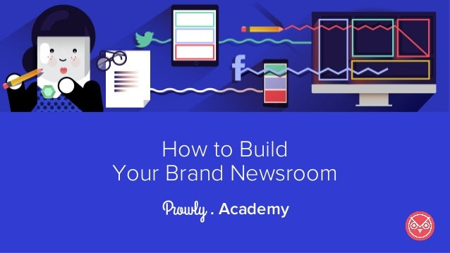 How to Build Your Brand Newsroom . Academy
