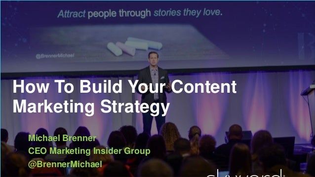 #forward16 | 2 How To Build Your Content Marketing Strategy Michael Brenner CEO Marketing Insider Group @BrennerMichael
