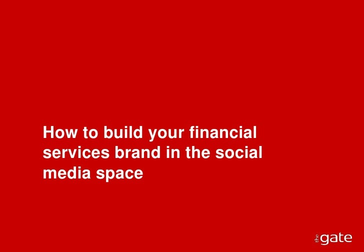 How to build your financial services brand in the social media space<br />