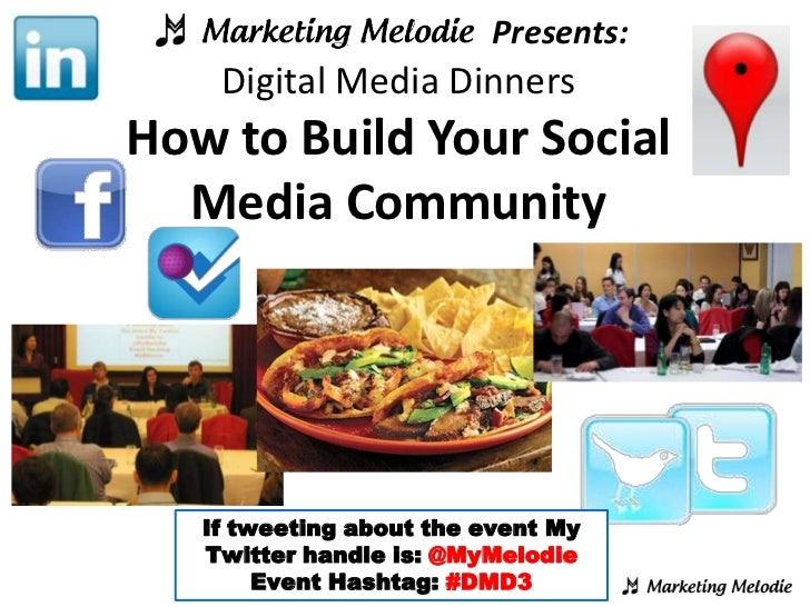 Presents:Digital Media DinnersHow to Build Your Social Media Community <br />Thursday July 14th, 2011<br />Nik Software He...