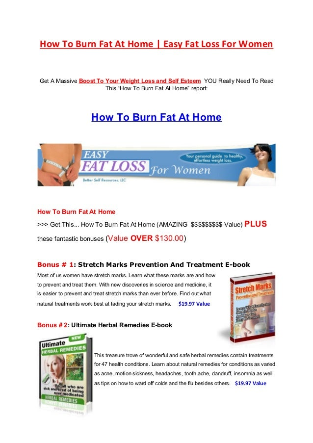 How To Burn Fat At Home   Easy Fat Loss For Women Get A Massive Boost To Your Weight Loss and Self Esteem YOU Really Need ...