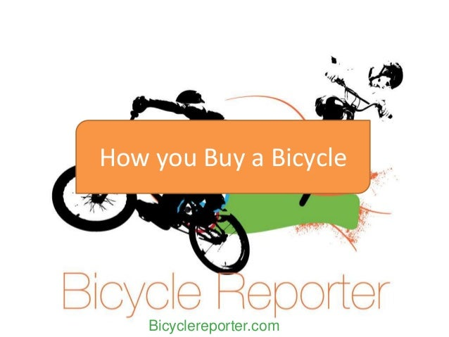 How you Buy a Bicycle Bicyclereporter.com
