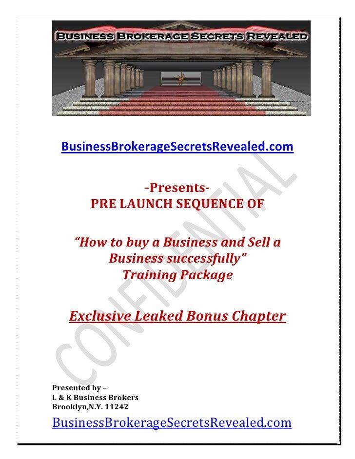 BusinessBrokerageSecretsRevealed.com                                         Presents          PRELAUNCHS...