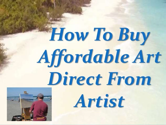 How To Buy Affordable Art Direct From Artist