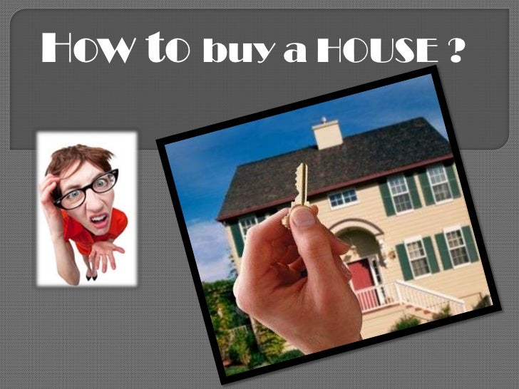 How to buy a HOUSE ?