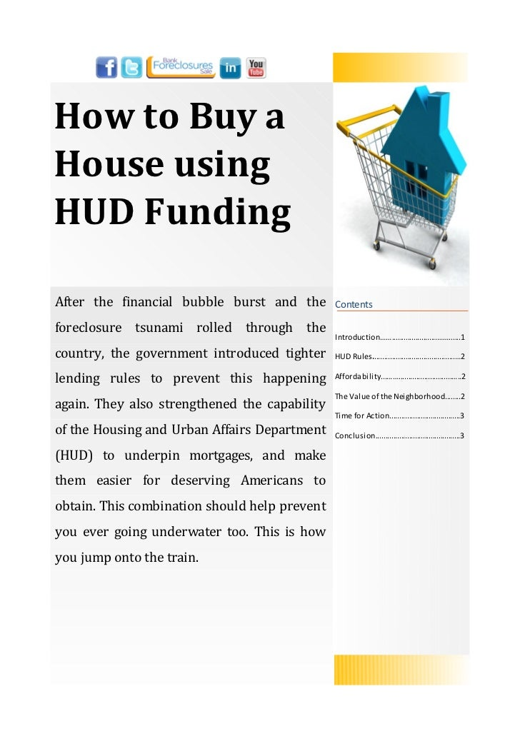 How to Buy aHouse usingHUD FundingAfter the financial bubble burst and the       Contentsforeclosure tsunami rolled throug...
