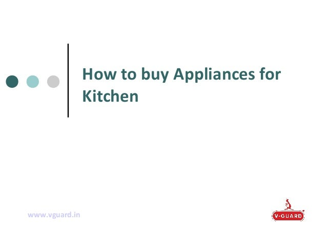 How to buy Appliances for Kitchen  www.vguard.in